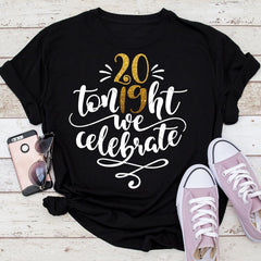 Tonight We Celebrate 2019 Svg Png Dxf Eps Svg Dxf Png Cutting File