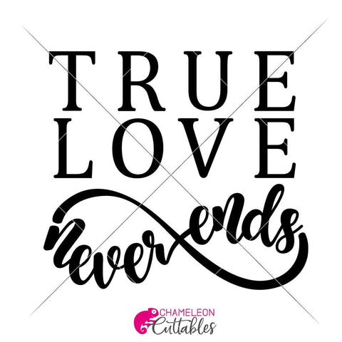 True Love never ends svg png dxf eps