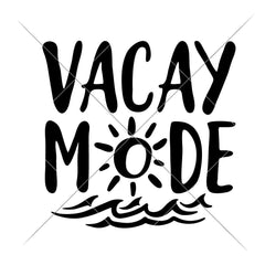 Vacay Mode Svg Png Dxf Eps Svg Dxf Png Cutting File