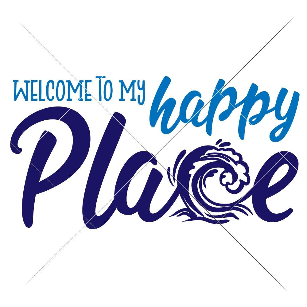 Welcome To My Happy Place Beach Wave Surfing Svg Png Dxf Eps Chameleon Cuttables Llc