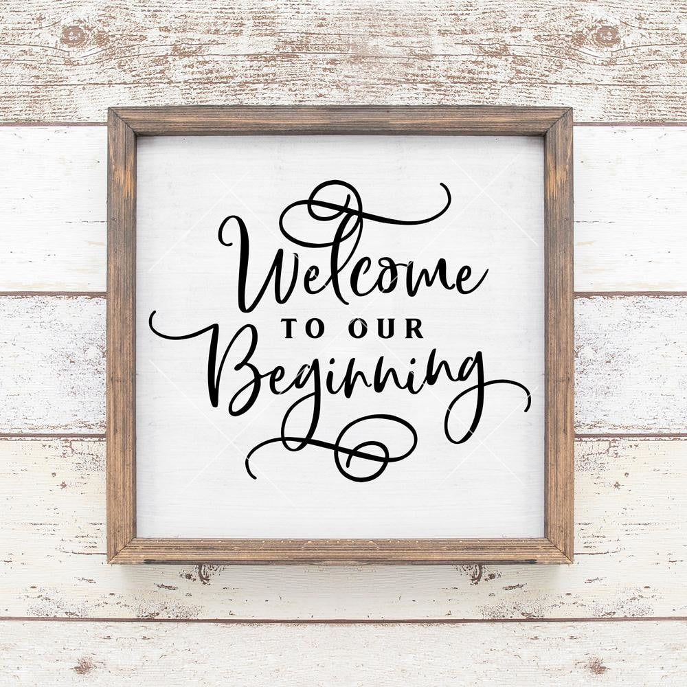 Welcome To Our Beginning Wedding Sign Svg Png Dxf Eps Chameleon Cuttables Llc