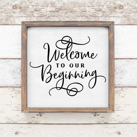 Welcome to our Beginning Wedding sign svg png dxf eps