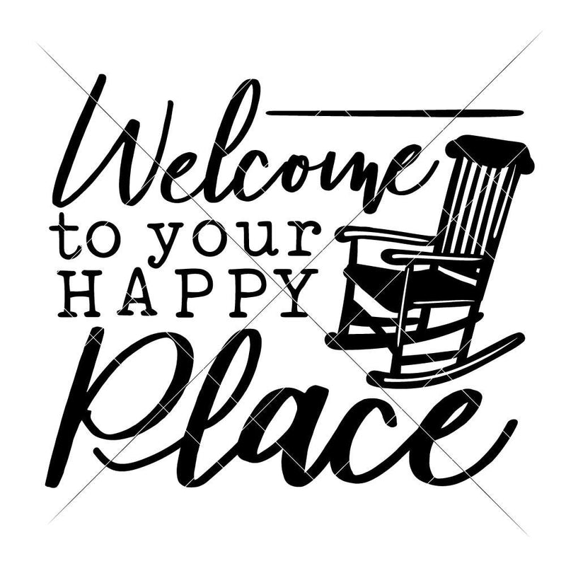 Welcome To Your Happy Place Svg Png Dxf Eps Svg Dxf Png Cutting File