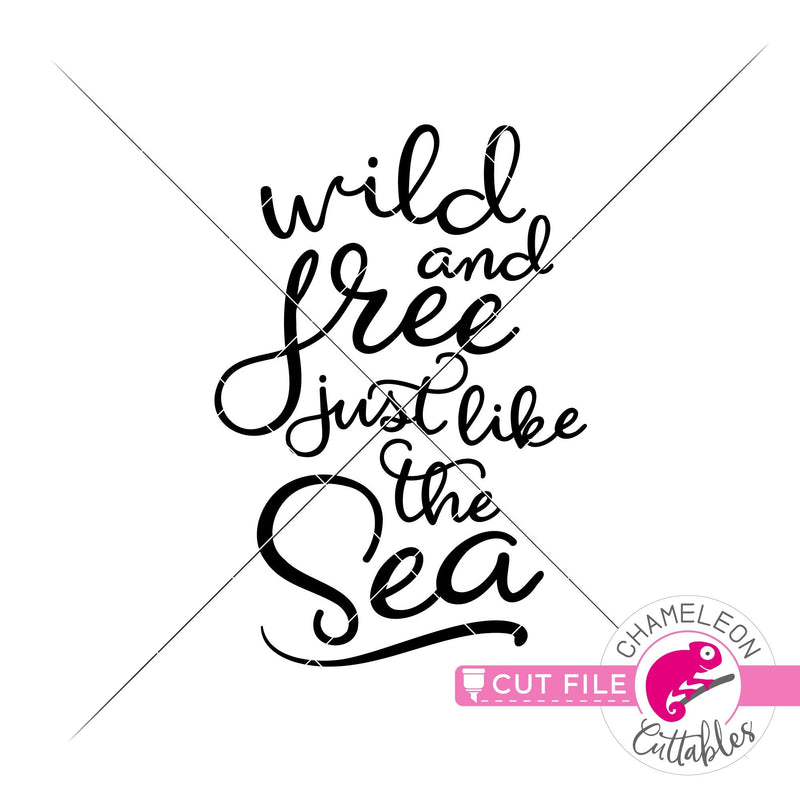 Wild and free just like the sea vertical svg png dxf eps jpeg SVG DXF PNG Cutting File