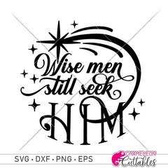 Wise Men Still Seek Him Svg Png Dxf Eps Svg Dxf Png Cutting File