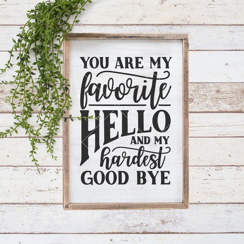 You are my favorite Hello svg png dxf eps