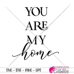 You are my home svg png dxf eps SVG DXF PNG Cutting File