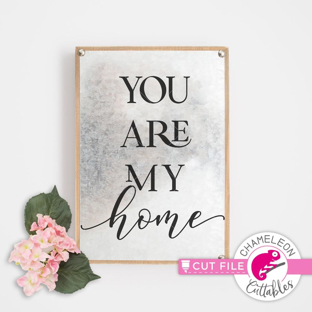 You Are My Home Svg Png Dxf Eps Chameleon Cuttables Llc