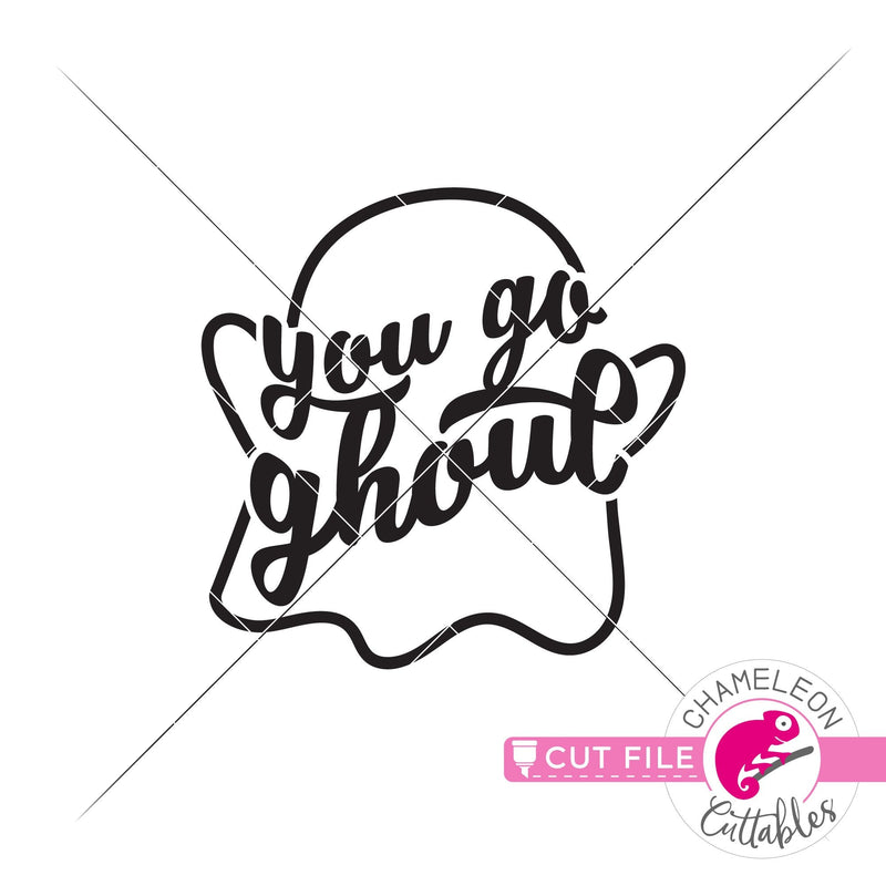 You go ghoul Halloween ghost svg png dxf eps jpeg SVG DXF PNG Cutting File