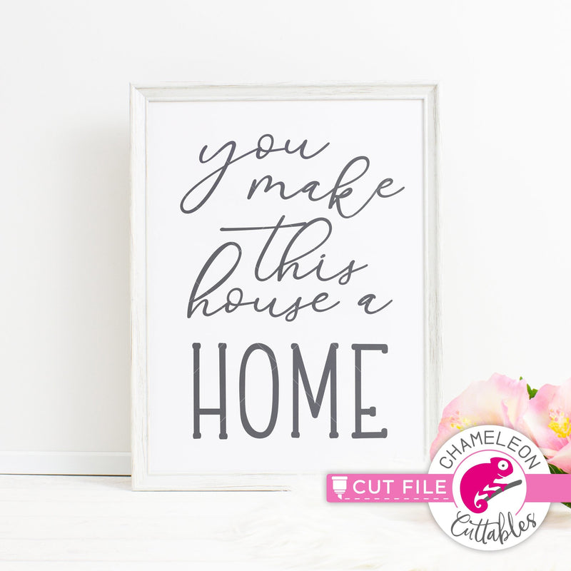 You make this house a home svg png dxf eps jpeg SVG DXF PNG Cutting File