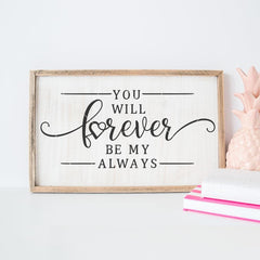 You Will Forever Be My Always Svg Png Dxf Eps Svg Dxf Png Cutting File