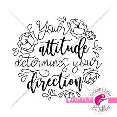 Your attitude determines your direction svg png dxf eps SVG DXF PNG Cutting File