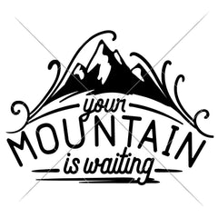 Your Mountain Is Waiting Svg Png Dxf Eps Svg Dxf Png Cutting File