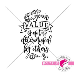 Your Value is not determined by others svg png dxf eps SVG DXF PNG Cutting File