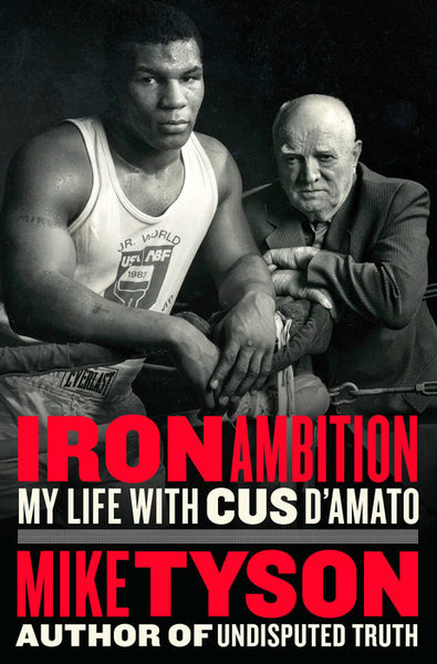 Iron Ambition - My Life with Cus D'Amato