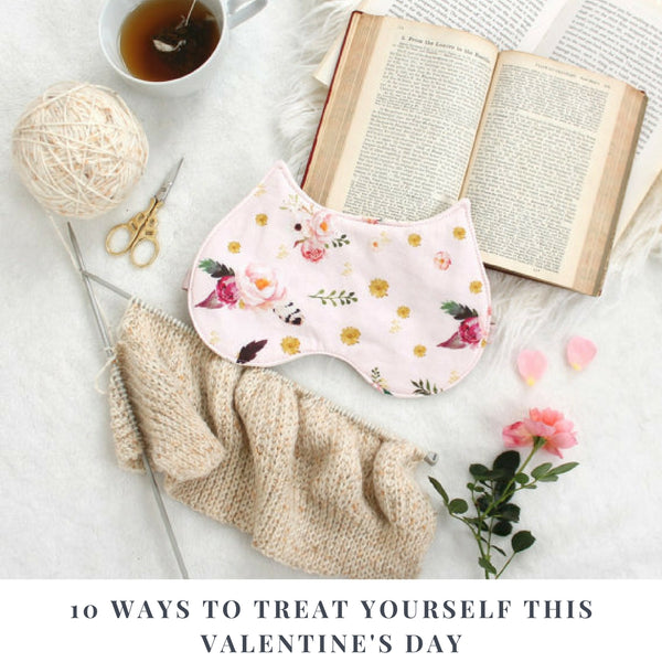 10 ways to spoil yourself this valetine's day