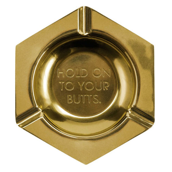 HOLD ON TO YOUR BUTTS - ASHTRAY - Royal Birkdale Boutique