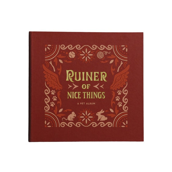 RUINER OF NICE THINGS - A PET ALBUM - Royal Birkdale Boutique