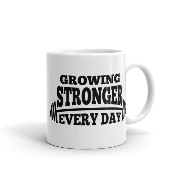 Growing Stronger Every Day Mug