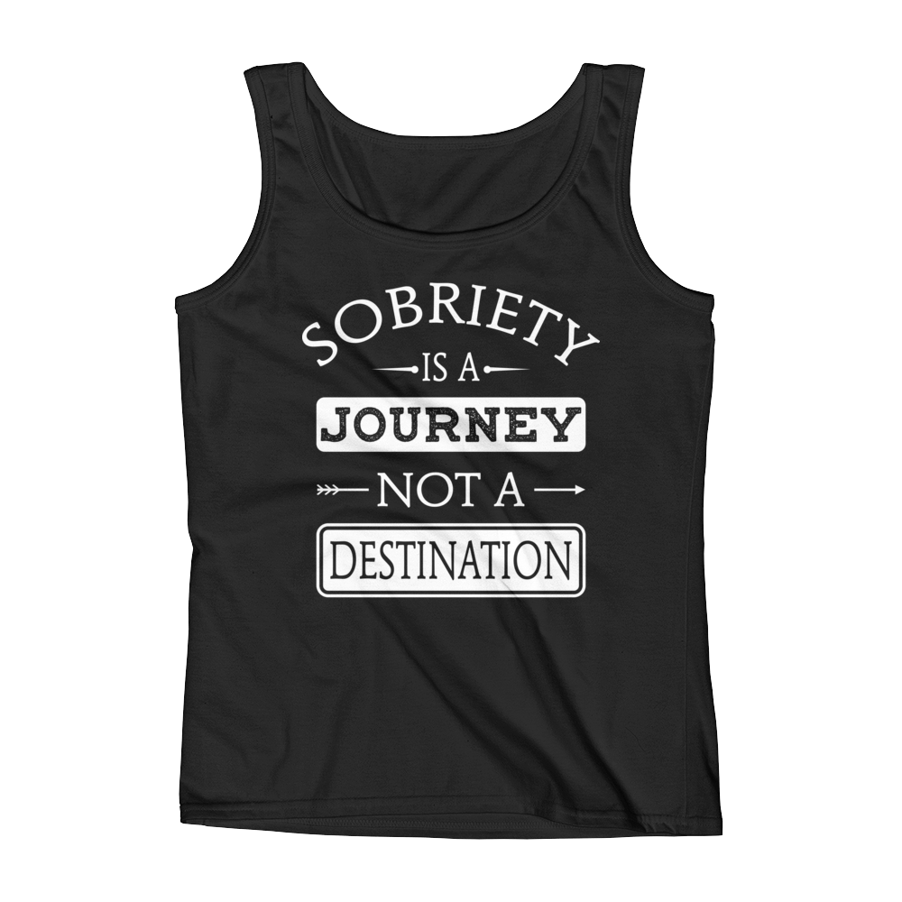 Sobriety Is A Journey Not A Destination Women's Tank Top