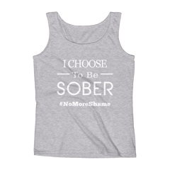 I Choose To Be Sober #NoMoreShame Women's Tank Top