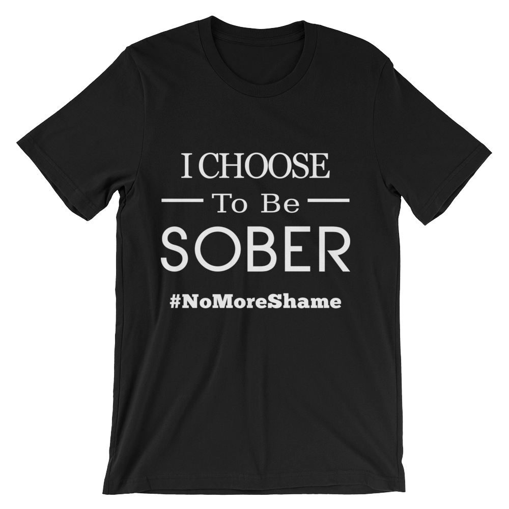 I Choose To Be Sober #NoMoreShame Men's T-Shirt