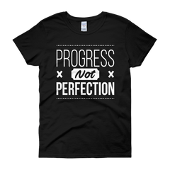 Progress Not Perfection Women's T-Shirt