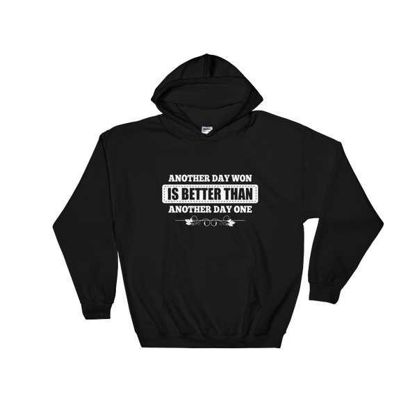Another Day Won Is Better Than Another Day One Unisex Hoodie