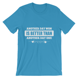 Another Day Won is Better Than Another Day One Men's T-Shirt