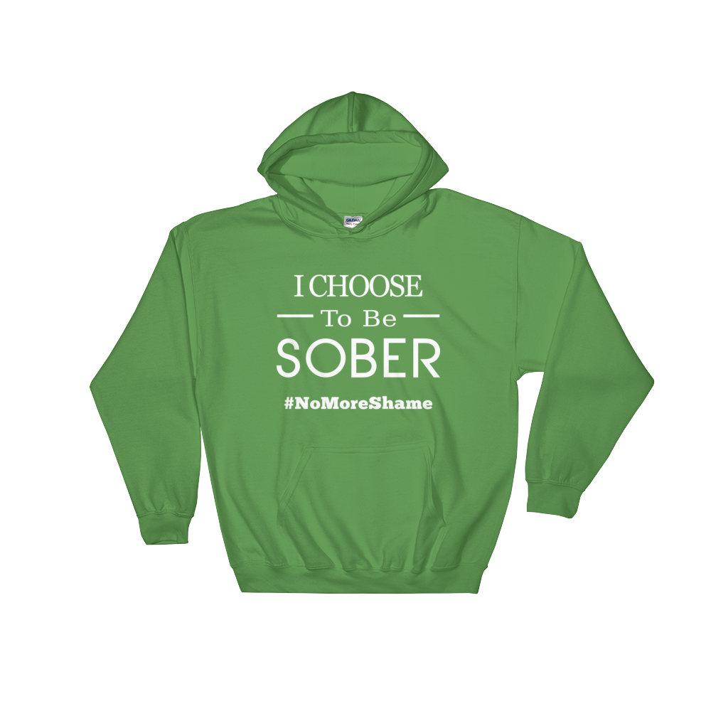 I Choose To Be Sober #NoMoreShame Unisex Hoodie