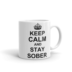 Keep Calm And Stay Sober Mug