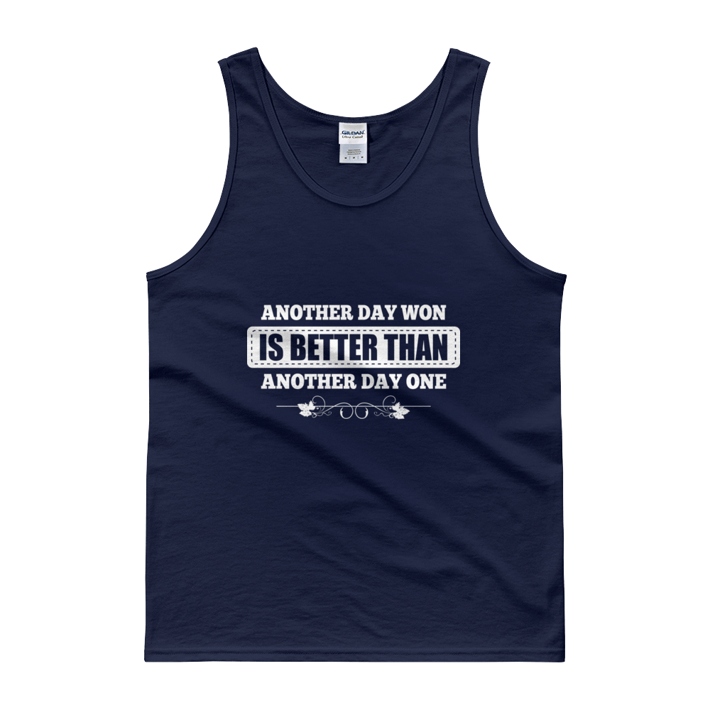 Another Day Won is Better Than Another Day One Men's Tank Top