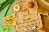 Personalised Engraved EGG & TOAST Board - DAD YOU CRACK US UP