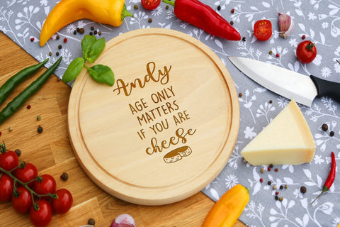 Personalised Engraved Cheese Round Chopping Board for Birthday Day Gift - NAME -AGE ONLY MATTERS IF YOU ARE CHEESE