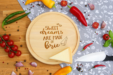 Personalised Engraved Cheese Round Chopping Board for Mothers Fathers Day Gift - SWEET DREAMS ARE MADE OF BRIE
