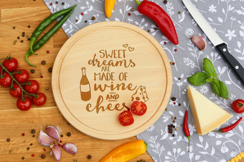 Personalised 'SWEET DREAMS ARE MADE OF WINE AND CHEESE' Engraved Cheese Round Chopping Board for Wedding Anniversary Gift