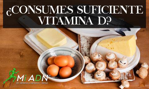 ¿CONSUMES SUFICIENTE VITAMINA D?