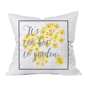 Too Hot to Garden Floral Pillow Cover