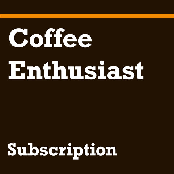 Coffee Enthusiast Subscription