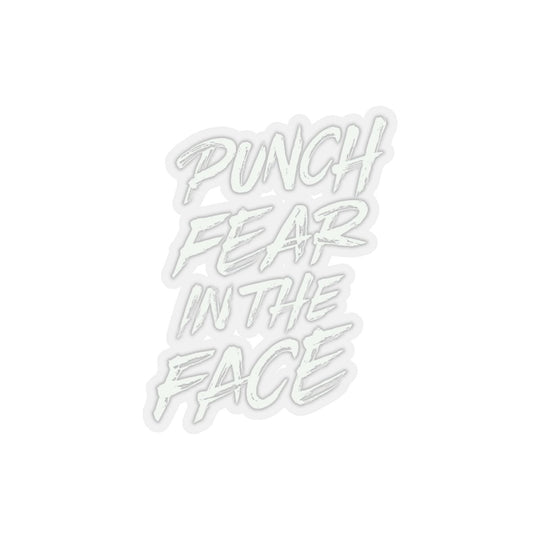 Punch Fear in the Face - Kiss-Cut Stickers Stickers Printify 2x2