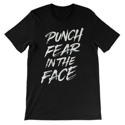 Punch Fear in the Face White Unisex Short Sleeve T-Shirt