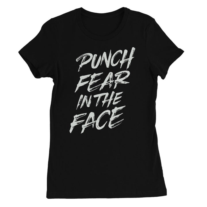 Punch Fear in the Face White Women's Favourite T-Shirt T-Shirt kite.ly S Black