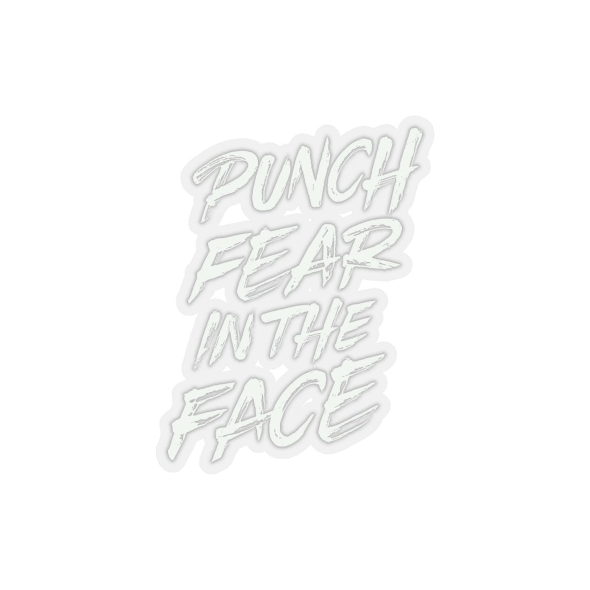 "Punch Fear in the Face - Kiss-Cut Stickers Stickers Printify 3x3"" Transparent"