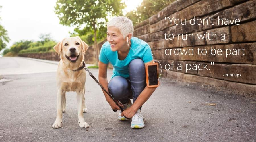 woman and dog_quote_you don't have to run with a crowd to be part of a pack_runpups.jpg