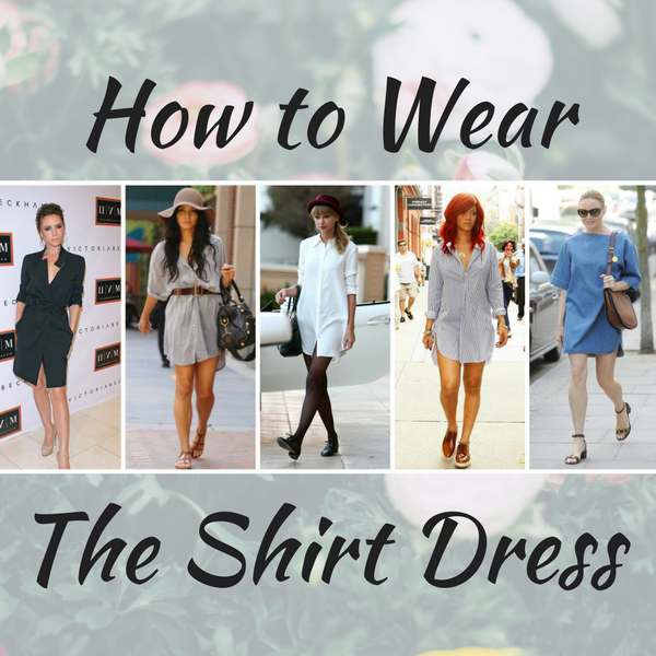 How to Wear the Shirt Dress for Every Occasion