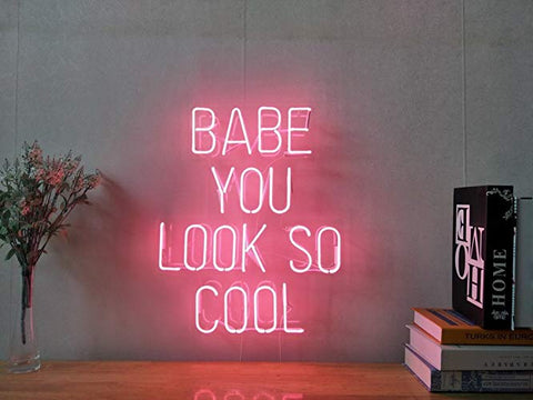 Enseigne Lumineuse au Néon Babe You Look So Cool