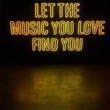 Enseigne Lumineuse au Néon - Let The Music You Love Find You
