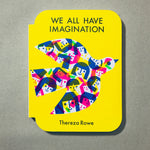 We All Have Imagination