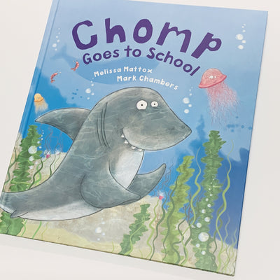 Chomp Goes To School by Melissa Mattox and Mark Chambers - Get Ready For School Australia