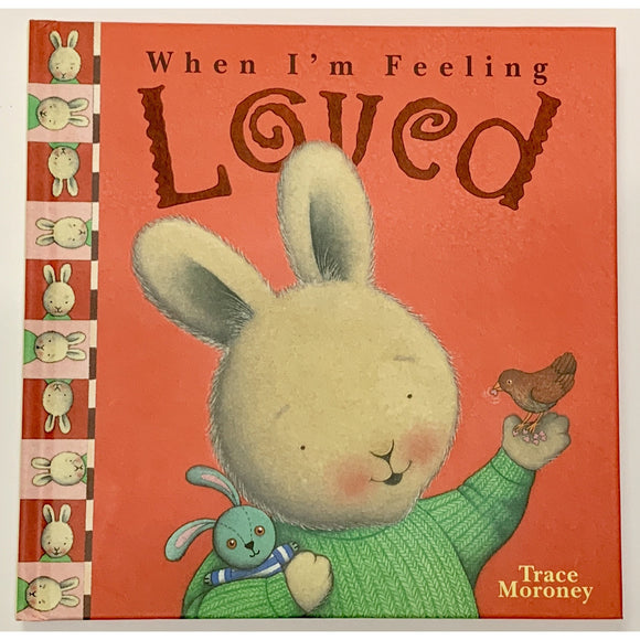 When I'm Feeling Loved, Feelings by Trace Moroney - Hardcover Children's Book - Get Ready For School Australia